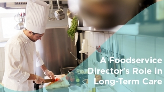A Foodservice Director's Role in Long-Term Care