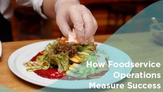 How Foodservice Operations Measure Success
