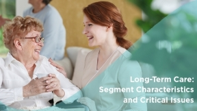 Long-Term Care: Segment Characteristics and Critical Issues