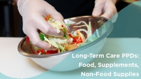 Long-Term Care PPDs: Food, Supplements, Non-Food Supplies