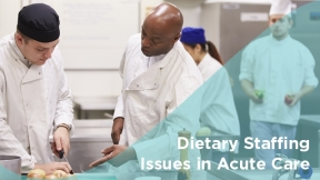 Dietary Staffing Issues in Acute Care