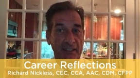 Career Reflections: Richard Nickless, CEC, CCA, AAC, CDM, CFPP