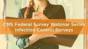 CMS Federal Survey Webinar Series: Infection Control Surveys