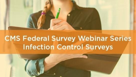 CMS Federal Survey Webinar Series: Infection Control Surveys