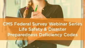 CMS Federal Survey Webinar Series: Life Safety & Disaster Preparedness Deficiency Codes
