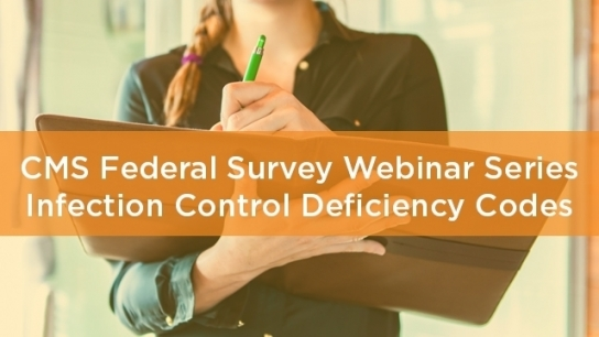 CMS Federal Survey Webinar Series: Infection Control Deficiency Codes