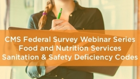 CMS Federal Survey Webinar Series: Food and Nutrition Services Sanitation & Safety Deficiency Codes