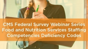 CMS Federal Survey Webinar Series: Food and Nutrition Services Staffing Competencies Deficiency Codes