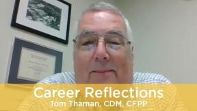Career Reflections: Tom Thaman, CDM, CFPP