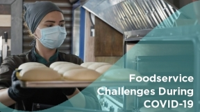 Foodservice Challenges During COVID-19