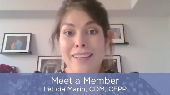 Meet a Member - Leticia Marin, CDM, CFPP