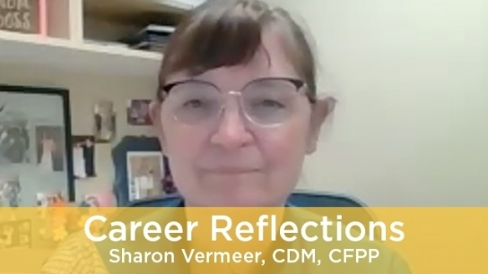 Career Reflections: Sharon Vermeer, CDM, CFPP
