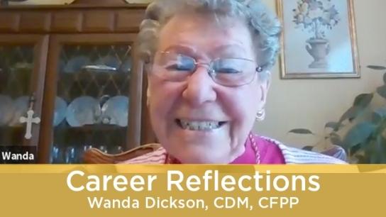 Career Reflections - Wanda Dickson, CDM, CFPP