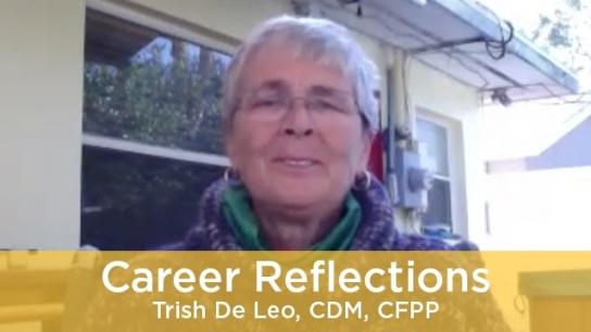 Career Reflections - Trish De Leo, CDM, CFPP