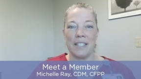 Meet a Member - Michelle Ray, CDM, CFPP