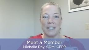Meet a Member - Michelle Ray, CDM, CFPP