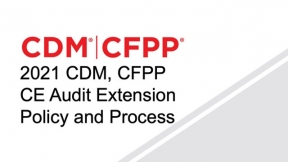 2021 CDM, CFPP CE Audit Extension Policy and Process