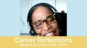 Career Reflections - Regina St. Clair, CDM, CFPP
