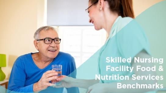 Skilled Nursing Facility Food & Nutrition Services Benchmarks