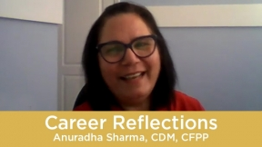 Career Reflections - Anuradha Sharma, CDM, CFPP